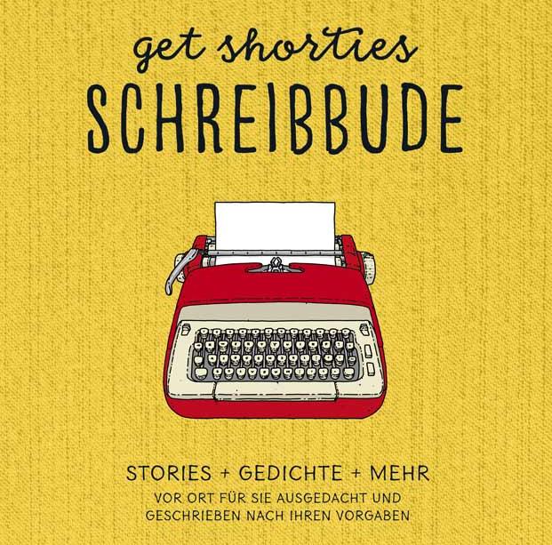 get shorties Schreibbude